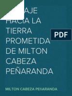 EL VIAJE HACIA LA TIERRA PROMETIDA DE MILTON CABEZA PEÑARANDA