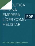 LA POLÍTICA DE UNA EMPRESA LÍDER COMO HELISTAR – MILTON CABEZA PEÑARANDA