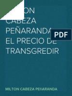 MILTON CABEZA PEÑARANDA. EL PRECIO DE TRANSGREDIR