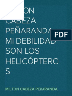 MILTON CABEZA PEÑARANDA. MI DEBILIDAD SON LOS HELICÓPTEROS