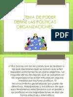 EL SISTEMA DE PODER DEFINE LAS POLÍTICAS ORGANIZACIONES