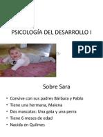 PSICOLOGÍA DEL DESARROLLO I - SARA 6 MESES