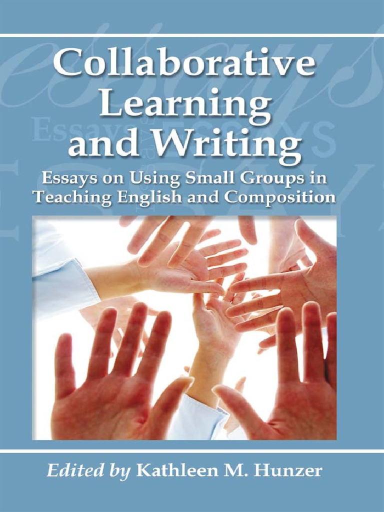 collaborative learning and writing.pdf   Collaboration   Essays
