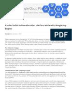 Google Cloud Platform Blog - Kaplan Builds Online Education Platform KAPx With Google App Engine