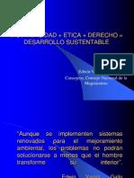 Biodiversidad + Etica + Derecho = Desarrollo Sustentable