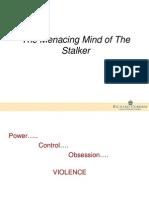 2009 Law Enforcement Conference Presentation- The Menacing Mind of the Stalker