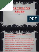 A ORIGEM DO SAMBA - 1º A ANA INGRYD - JESSICA