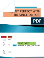 Present Perfect With (Be Since or For
