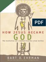 How Jesus Became God by Bart D. Ehrman (Excerpt)