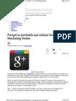 Porqué es inevitable que utilices Google + en tu Marketing Online.