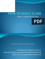 How to Bisect a Line