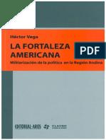 Hector Vega La Fortaleza Americana Militarizacion de La Politica en La Region Andina