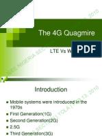 The 4G Quagmire