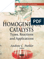 Homogeneous Catalysts. Types, Reactions and Applications