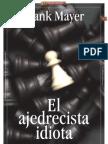 EL AJEDRECISTA IDIOTA_Por Frank Mayer