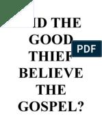 Did the Good Thief Believe the Gospel?