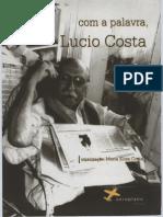 COSTA, Maria Elisa (Org) - Com a Palavra, Lucio Costa