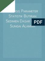 Analisis Parameter Statistik Butiran Sedimen Dasar Pada Sungai Alamiah