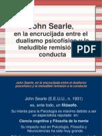 Sobre Searle, en la encrucijada entre el dualismo y la remisión a la conducta
