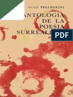 207948222 Pellegrini Aldo Antologa de La Poesa Surrealista