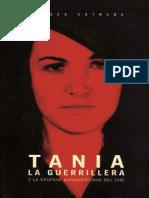 Ulises Estrada. Tania La Guerrillera y La Epopeya Suramericana Del Che.