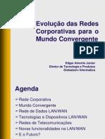Evolu--o Das Redes Corporativas Para o Mundo Convergente Edgar A
