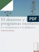 Díaz Barriga a. (2009) El docente y los programas escolares