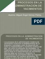 Procesos en La Administracion de Yacimientos