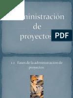 1.2 Fases de La Administracion de Proyectos