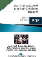 Perawatan Anak Handicap 09 - DR. Drg. Didin, M. Kes