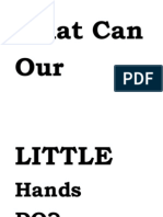 What Can Our Litlle Hands Do