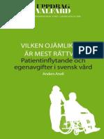 Vilken ojämlikhet är mest rättvis? Patientavgifter och egeninflytande i svensk vård.