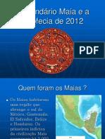 Calendário Maia e a profecia de 2012.ppt