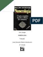 Numerologia - O Guia Completo da Arte e Ciência dos Números - Ellin Dodge