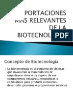 APORTACINES MÁS RELEVANTES DE LA BIOTECNOLOGÍA