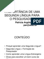 A IMPORTÂNCIA DE UMA SEGUNDA LÍNGUA PARA O