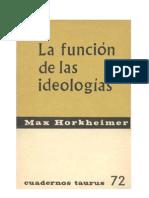 8999713 Max Horkheimer La Funcion de Las Ideologias