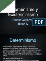 el determinismo y el existencialismo