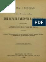 Vida i obras de don Rafael Valentín Valdivieso, segundo Arzobispo de Santiago de Chile. T.I. 1886