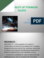 Weldability of Titainium Alloys