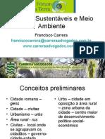 """Painel Cidades Sustentáveis e Meio Ambiente"""" - slideshow do Dr. Francisco Carrera (Carrera Advogados) - II Fórum da Terra"""
