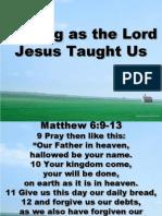 Praying as the Lord Jesus Taught Us