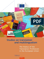 Studies on Translation and Multilingualism. The Status of the Translation Profession in the European Union