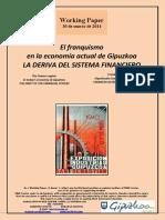 El franquismo en la economía actual de Gipuzkoa. LA DERIVA DEL SISTEMA FINANCIERO (Es) The Franco regime in today´s economy of Gipuzkoa. THE DRIFT OF THE FINANCIAL SYSTEM (En) Frankismoa Gipuzkoako Gaurko Ekonomian. FINANTZA SISTEMA NORA EZEAN (Es)