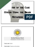 analysisofthecaseoticonusingthebrainmetaphor-130204122202-phpapp01