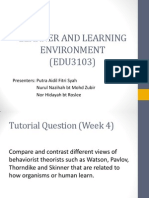 Learner and Learning Environment (Compare and Contrast Watson, Pavlov, Thorndike, Skinner)