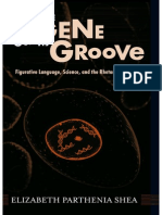 Elizabeth Parthenia Shea How the Gene Got Its Groove Figurative Language, Science, and the Rhetoric of the Real  2008.pdf