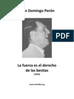 Juan Perón - La fuerza es el derecho de las bestias