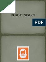 BURO DESTRUCT2