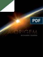 A Origem - Richarde Guerra
